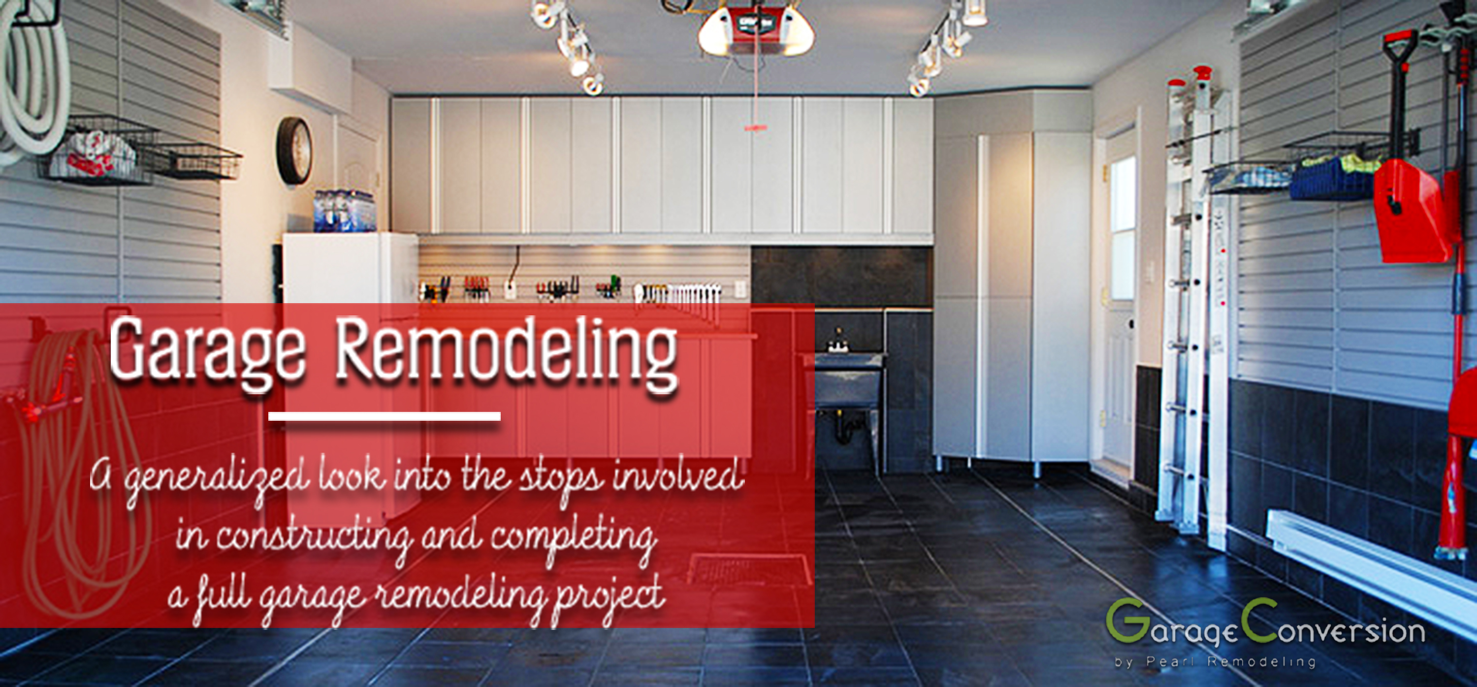 Wondering what a garage remodel might look like for you? Here is a generalized idea of the steps involved with a garage remodel. Note: Not every garage remodel is the same! This guide is a very generalized, broad view of a remodeling project