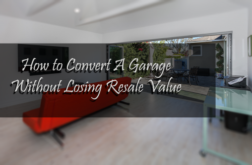 How to Convert A Garage Without Losing Resale Value